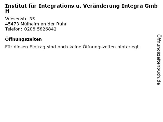 Institut für Integrations u. Veränderung Integra GmbH in Mülheim an der Ruhr: Adresse und Öffnungszeiten