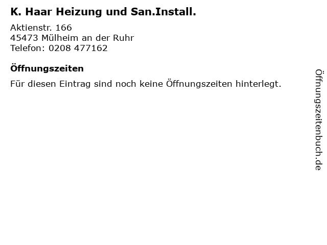 K. Haar Heizung und San.Install. in Mülheim an der Ruhr: Adresse und Öffnungszeiten