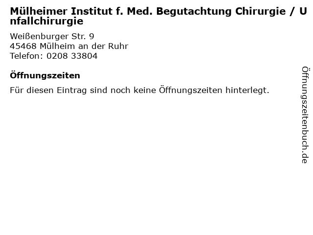 Mülheimer Institut f. Med. Begutachtung Chirurgie / Unfallchirurgie in Mülheim an der Ruhr: Adresse und Öffnungszeiten