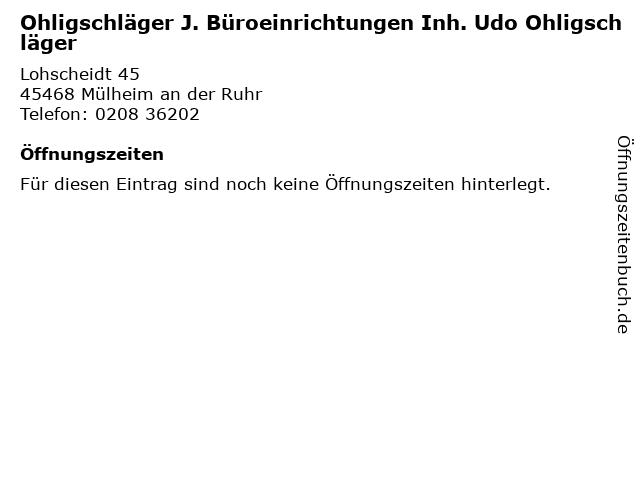 Ohligschläger J. Büroeinrichtungen Inh. Udo Ohligschläger in Mülheim an der Ruhr: Adresse und Öffnungszeiten