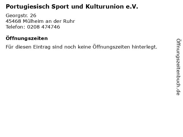 Portugiesisch Sport und Kulturunion e.V. in Mülheim an der Ruhr: Adresse und Öffnungszeiten