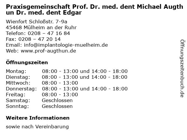 Praxisgemeinschaft Prof. Dr. med. dent Michael Augthun Dr. med. dent Edgar in Mülheim an der Ruhr: Adresse und Öffnungszeiten