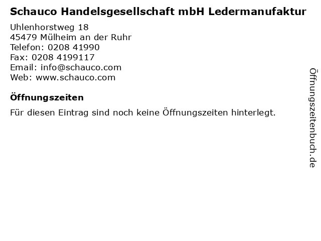 Schauco Handelsgesellschaft mbH Ledermanufaktur in Mülheim an der Ruhr: Adresse und Öffnungszeiten