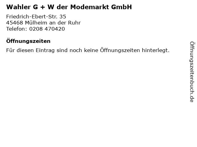 Wahler G + W der Modemarkt GmbH in Mülheim an der Ruhr: Adresse und Öffnungszeiten