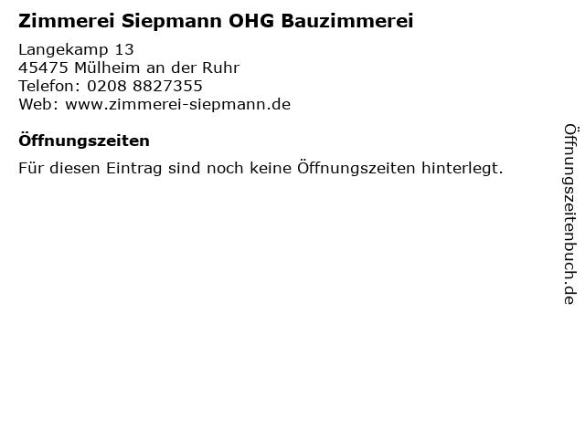 Zimmerei Siepmann OHG Bauzimmerei in Mülheim an der Ruhr: Adresse und Öffnungszeiten