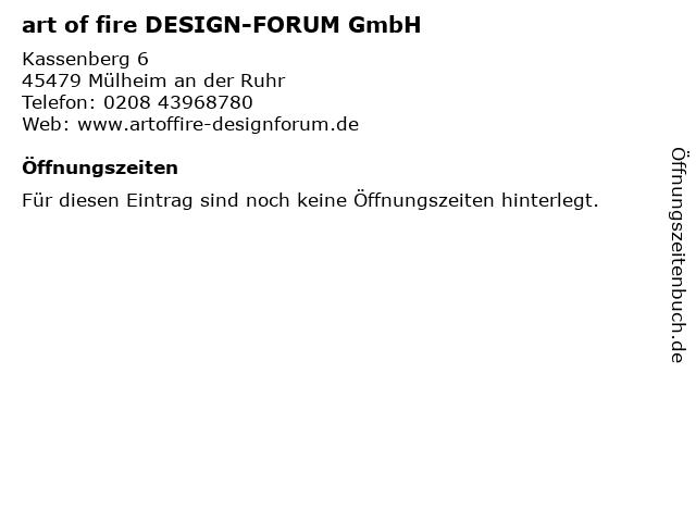 art of fire DESIGN-FORUM GmbH in Mülheim an der Ruhr: Adresse und Öffnungszeiten