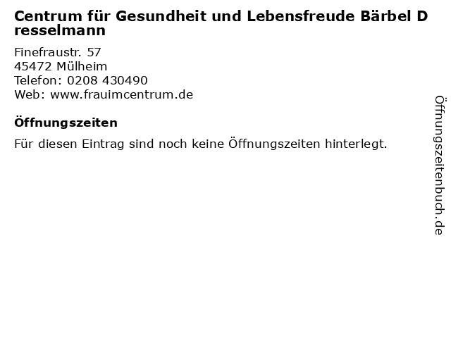 Centrum für Gesundheit und Lebensfreude Bärbel Dresselmann in Mülheim: Adresse und Öffnungszeiten