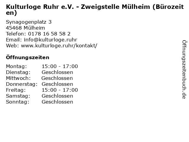Kulturloge Ruhr e.V. - Zweigstelle Mülheim (Bürozeiten) in Mülheim: Adresse und Öffnungszeiten