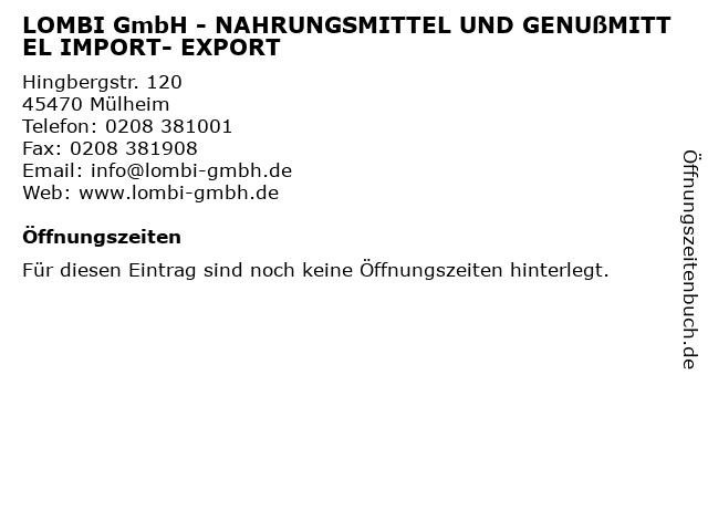 LOMBI GmbH - NAHRUNGSMITTEL UND GENUßMITTEL IMPORT- EXPORT in Mülheim: Adresse und Öffnungszeiten