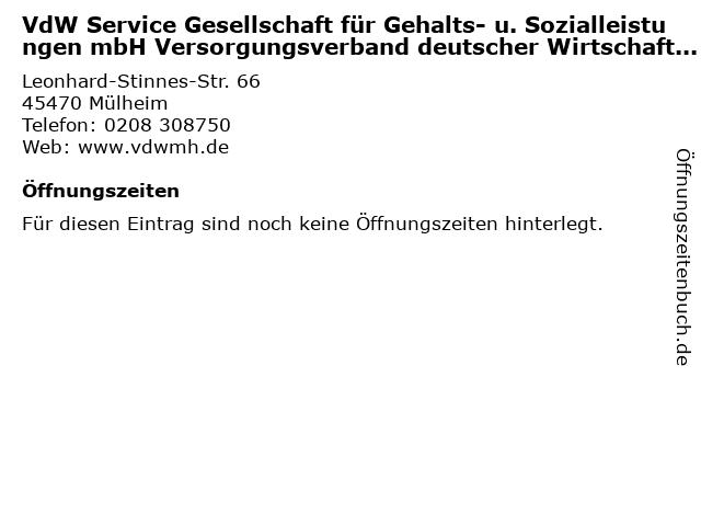 VdW Service Gesellschaft für Gehalts- u. Sozialleistungen mbH Versorgungsverband deutscher Wirtschaftsorganisationen in Mülheim: Adresse und Öffnungszeiten