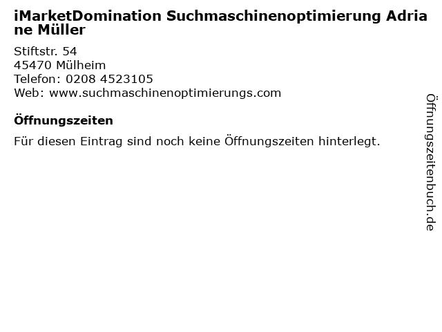 iMarketDomination Suchmaschinenoptimierung Adriane Müller in Mülheim: Adresse und Öffnungszeiten