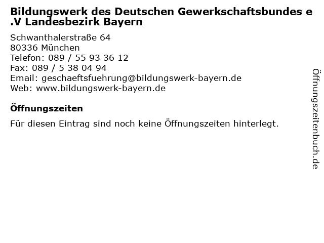 Bildungswerk des Deutschen Gewerkschaftsbundes e.V Landesbezirk Bayern in München: Adresse und Öffnungszeiten