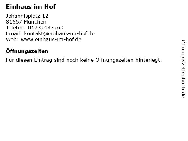 Einhaus im Hof in München: Adresse und Öffnungszeiten