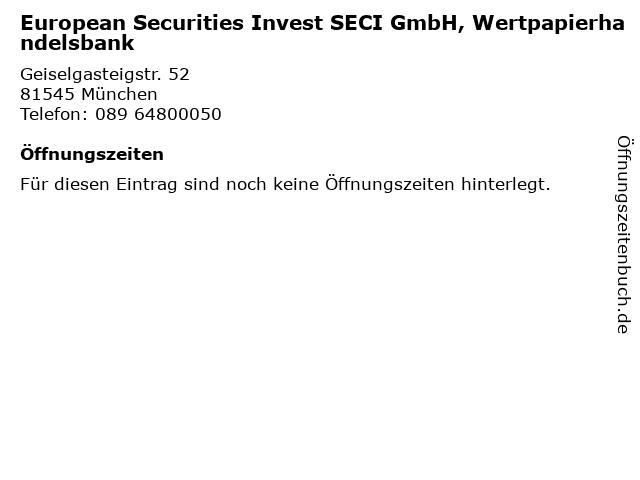 European Securities Invest SECI GmbH, Wertpapierhandelsbank in München: Adresse und Öffnungszeiten