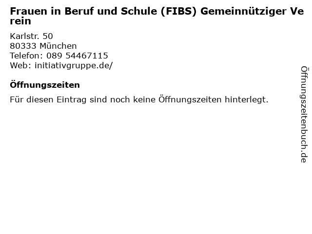 Frauen in Beruf und Schule (FIBS) Gemeinnütziger Verein in München: Adresse und Öffnungszeiten