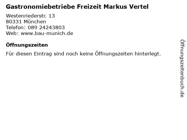 Gastronomiebetriebe Freizeit Markus Vertel in München: Adresse und Öffnungszeiten