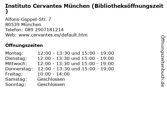 Instituto Cervantes München (Bibliotheksöffnungszeit) in München: Adresse und Öffnungszeiten