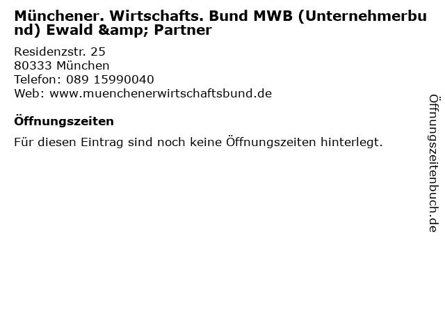Münchener. Wirtschafts. Bund MWB (Unternehmerbund) Ewald & Partner in München: Adresse und Öffnungszeiten