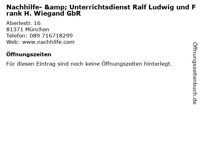 Nachhilfe- & Unterrichtsdienst Ralf Ludwig und Frank H. Wiegand GbR in München: Adresse und Öffnungszeiten
