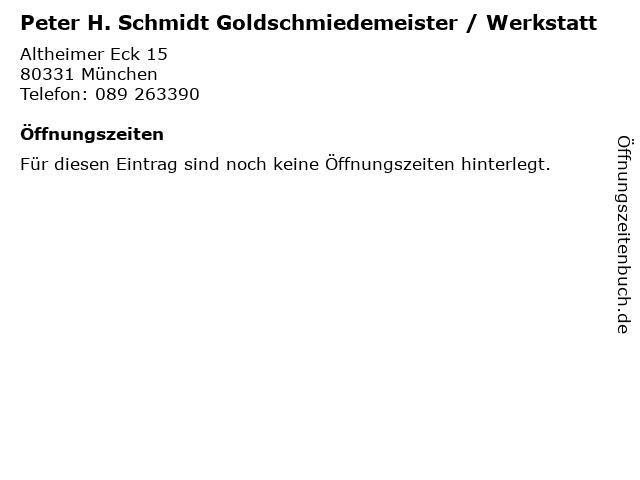 Peter H. Schmidt Goldschmiedemeister / Werkstatt in München: Adresse und Öffnungszeiten