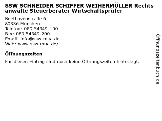 SSW SCHNEIDER SCHIFFER WEIHERMÜLLER Rechtsanwälte Steuerberater Wirtschaftsprüfer in München: Adresse und Öffnungszeiten