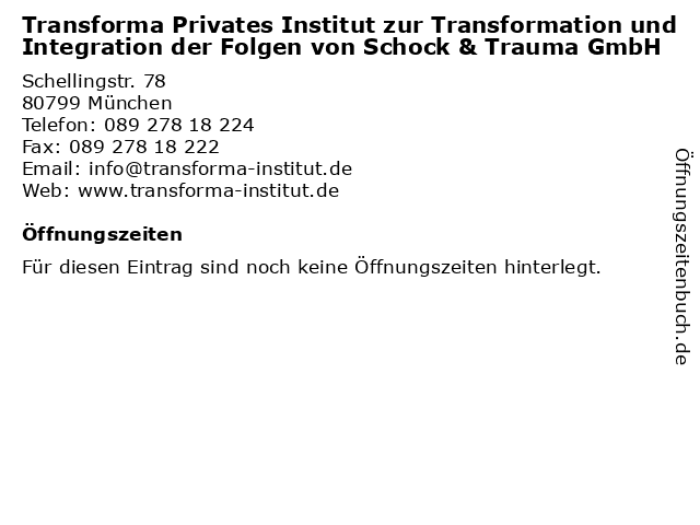 Transforma Privates Institut zur Transformation und Integration der Folgen von Schock & Trauma GmbH in München: Adresse und Öffnungszeiten