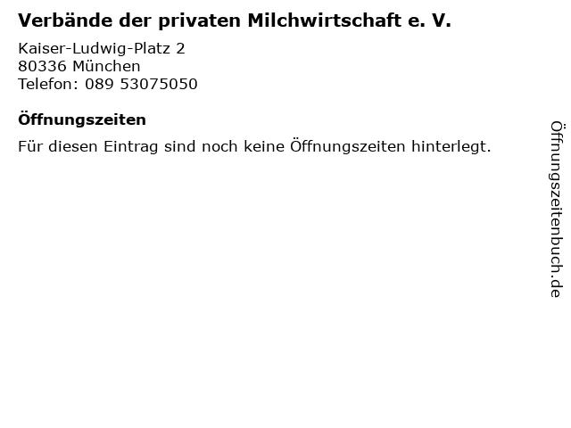 Verbände der privaten Milchwirtschaft e. V. in München: Adresse und Öffnungszeiten