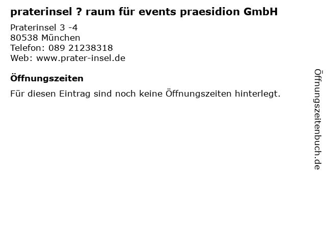 praterinsel ? raum für events praesidion GmbH in München: Adresse und Öffnungszeiten