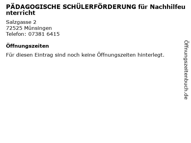 PÄDAGOGISCHE SCHÜLERFÖRDERUNG für Nachhilfeunterricht in Münsingen: Adresse und Öffnungszeiten