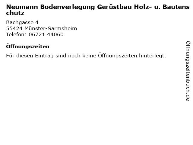 Neumann Bodenverlegung Gerüstbau Holz- u. Bautenschutz in Münster-Sarmsheim: Adresse und Öffnungszeiten