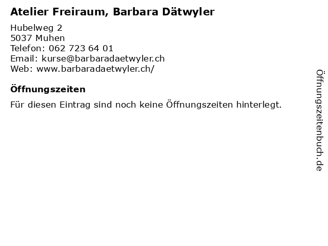 Atelier Freiraum, Barbara Dätwyler in Muhen: Adresse und Öffnungszeiten
