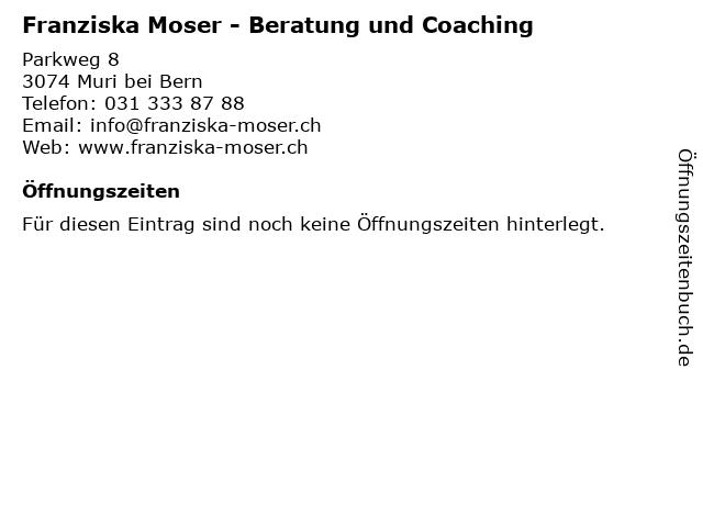 Franziska Moser - Beratung und Coaching in Muri bei Bern: Adresse und Öffnungszeiten