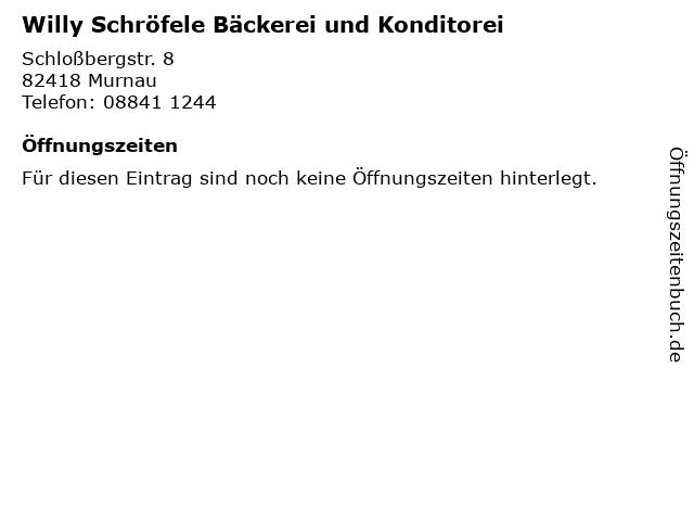 Willy Schröfele Bäckerei und Konditorei in Murnau: Adresse und Öffnungszeiten