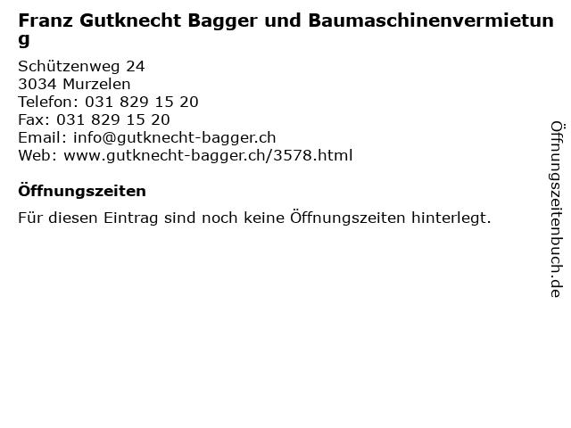 Franz Gutknecht Bagger und Baumaschinenvermietung in Murzelen: Adresse und Öffnungszeiten