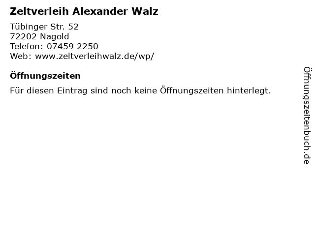 Zeltverleih Alexander Walz in Nagold: Adresse und Öffnungszeiten
