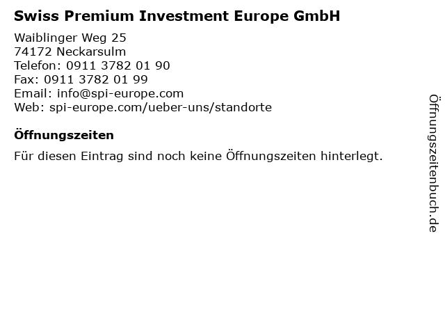 Swiss Premium Investment Europe GmbH in Neckarsulm: Adresse und Öffnungszeiten