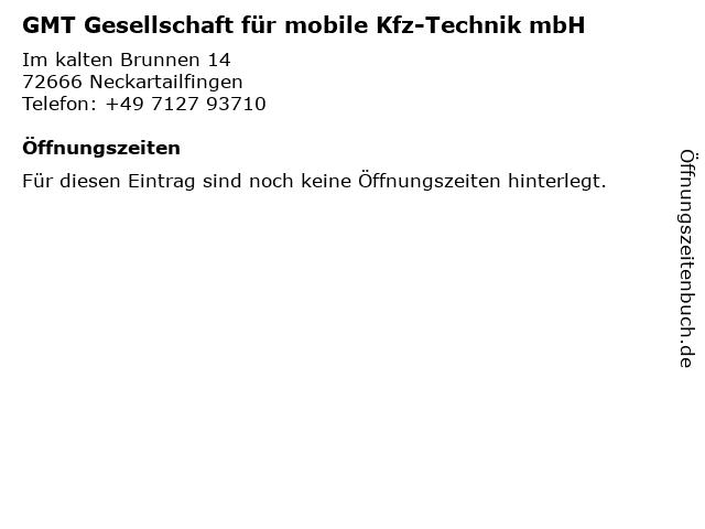 GMT Gesellschaft für mobile Kfz-Technik mbH in Neckartailfingen: Adresse und Öffnungszeiten