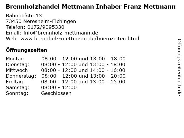Brennholzhandel Mettmann Inhaber Franz Mettmann in Neresheim-Elchingen: Adresse und Öffnungszeiten