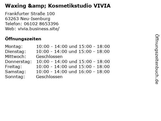 Waxing & Kosmetikstudio VIVIA in Neu-Isenburg: Adresse und Öffnungszeiten