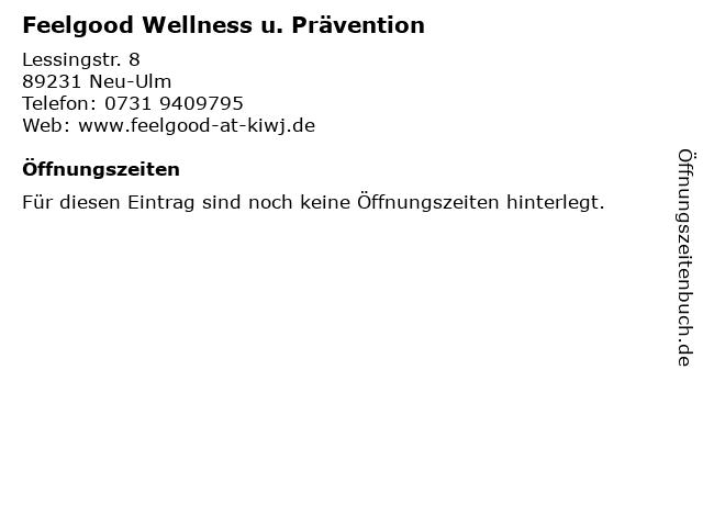 Feelgood Wellness u. Prävention in Neu-Ulm: Adresse und Öffnungszeiten