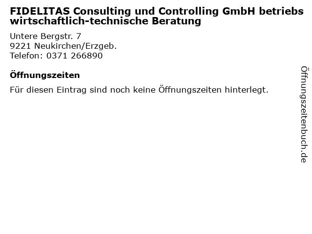 FIDELITAS Consulting und Controlling GmbH betriebswirtschaftlich-technische Beratung in Neukirchen/Erzgeb.: Adresse und Öffnungszeiten