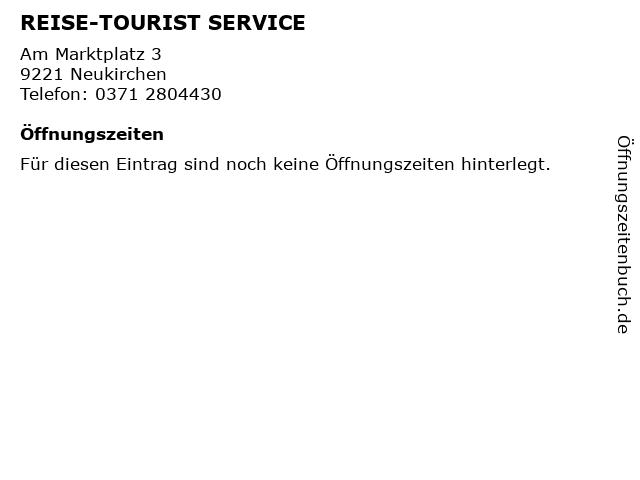 REISE-TOURIST SERVICE in Neukirchen: Adresse und Öffnungszeiten