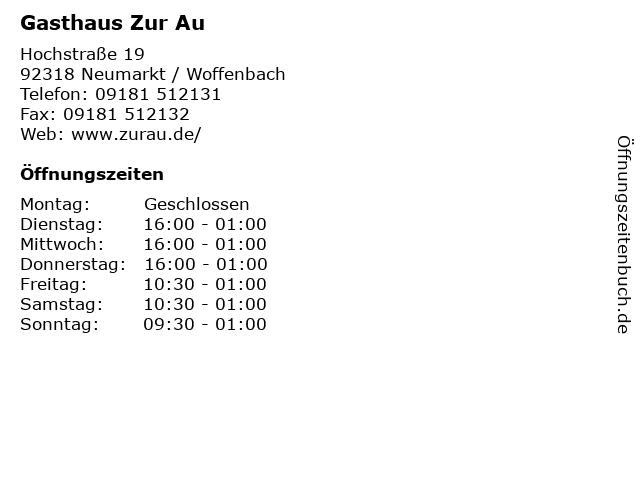 Gasthaus Zur Au in Neumarkt / Woffenbach: Adresse und Öffnungszeiten
