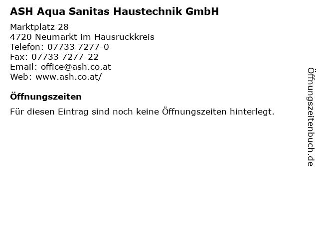 ASH Aqua Sanitas Haustechnik GmbH in Neumarkt im Hausruckkreis: Adresse und Öffnungszeiten