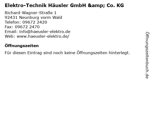 Elektro-Technik Häusler GmbH & Co. KG in Neunburg vorm Wald: Adresse und Öffnungszeiten