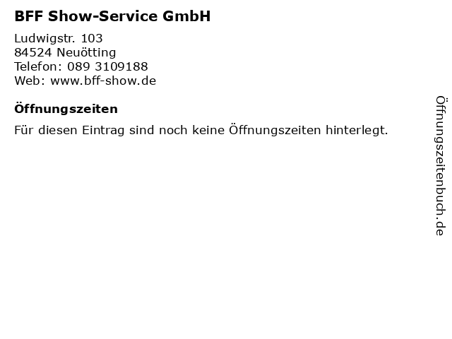 BFF Show-Service GmbH in Neuötting: Adresse und Öffnungszeiten