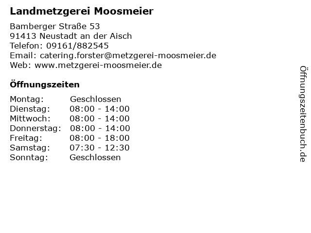 Landmetzgerei Moosmeier in Neustadt an der Aisch: Adresse und Öffnungszeiten