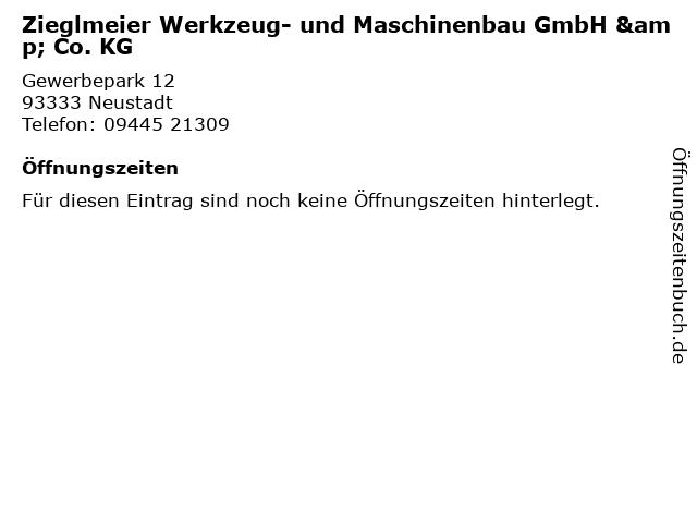 Zieglmeier Werkzeug- und Maschinenbau GmbH & Co. KG in Neustadt: Adresse und Öffnungszeiten
