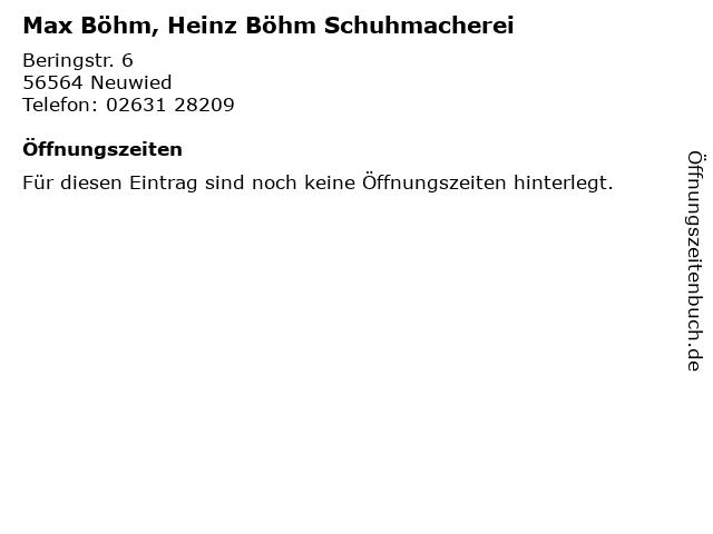 Max Böhm, Heinz Böhm Schuhmacherei in Neuwied: Adresse und Öffnungszeiten