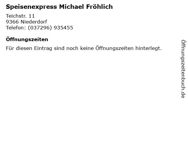 Speisenexpress Michael Fröhlich in Niederdorf: Adresse und Öffnungszeiten